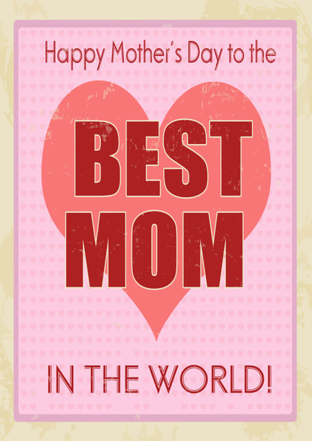 Best Mom in the world Mother's Day